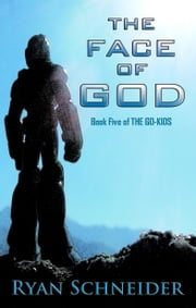 The Face of God ebook by Ryan Schneider