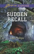 Sudden Recall (Mills & Boon Love Inspired Suspense) ebook by Lisa Phillips