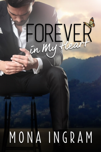 Forever In My Heart ebook by Mona Ingram