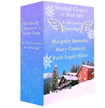 Second Chance at Star Inn - A Christmas Anthology ebook by Margaret Brownley,Mary Connealy,Ruth Logan Herne