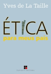 Ética para meus pais ebook by Kobo.Web.Store.Products.Fields.ContributorFieldViewModel