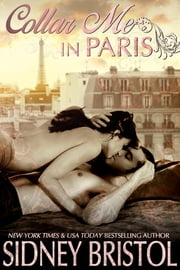 Collar Me in Paris ebook by Sidney Bristol