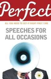 Perfect Speeches for All Occasions ebook by Matt Shinn