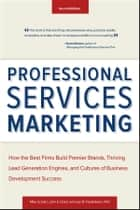 Professional Services Marketing ebook by Mike Schultz,John E. Doerr,Lee Frederiksen