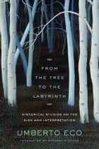 From the Tree to the Labyrinth ebook by Umberto Eco