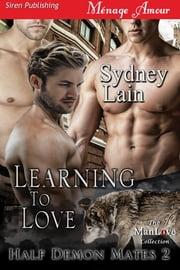 Learning to Love ebook by Sydney Lain