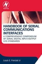 Handbook of Serial Communications Interfaces ebook by Louis Frenzel