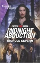 Midnight Abduction ebook by Nichole Severn