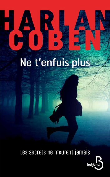 Ne t'enfuis plus ebook by Harlan COBEN