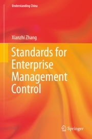 Standards for Enterprise Management Control ebook by Xianzhi Zhang
