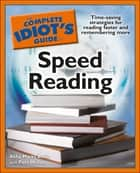 The Complete Idiot's Guide to Speed Reading - Time-Saving Strategies for Reading Faster and Remembering More ebook by Abby Marks Beale, Pam Mullan