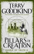 The Pillars Of Creation ebook by Terry Goodkind