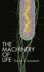 The Machinery of Life ebook by David S. Goodsell