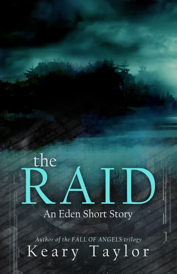The Raid: an Eden short story ebook by Keary Taylor