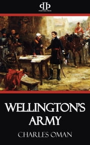 Wellington's Army ebook by Charles Oman