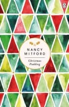 Christmas Pudding eBook by Nancy Mitford