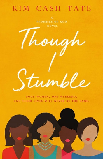Though I Stumble - A Promises of God Novel, #1 ebook by Kim Cash Tate