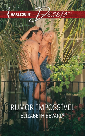 Rumor impossível ebook by Elizabeth Bevarly