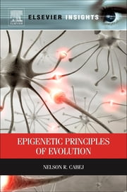 Epigenetic Principles of Evolution ebook by Nelson R. Cabej