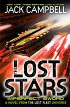 The Lost Stars: Imperfect Sword - A novel in The Lost Fleet universe ebook by Jack Campbell