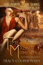 Time Kissed Moments 1 ebook by Tracy Cooper-Posey
