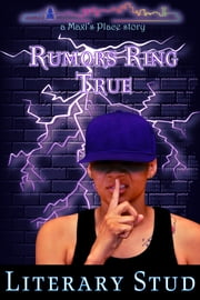Rumors Ring True: A Maxi's Place Story ebook by Literary Stud