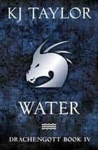 Drachengott: Water ebook by K J Taylor