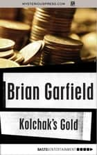 Kolchak's Gold ebook by Brian Garfield