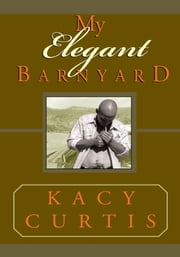My Elegant Barnyard ebook by Kacy Curtis