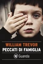 Peccati di famiglia ebook by William Trevor