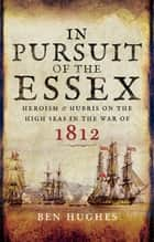 In Pursuit of the Essex ebook by Ben Hughes