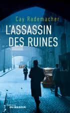 L'assassin des ruines ebook by Cay Rademacher
