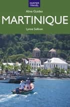 Martinique Alive Guide ebook by Lynne Sullivan