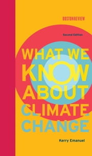 What We Know About Climate Change ebook by Kerry Emanuel