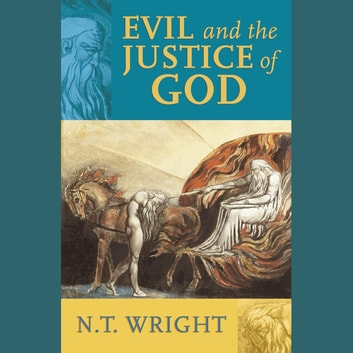 Evil And The Justice Of God Audiobook By N T Wright