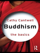 Buddhism: The Basics ebook by Cathy Cantwell