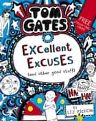 Tom Gates 2: Excellent Excuses (And Other Good Stuff) ebook by Liz Pichon