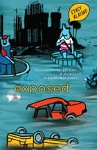 Exposed - Environmental Politics and Pleasures in Posthuman Times ebook by Stacy Alaimo