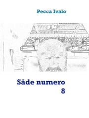 Säde numero 8 ebook by Pecca Ivalo