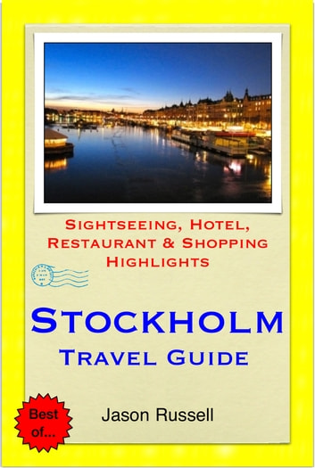 Stockholm, Sweden Travel Guide - Sightseeing, Hotel, Restaurant & Shopping Highlights (Illustrated) ebook by Jason Russell