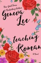 Teaching Roman - Good Girls Don't, #2 ebook by Geneva Lee