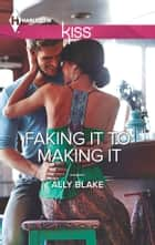 Faking It to Making It 電子書 by Ally Blake