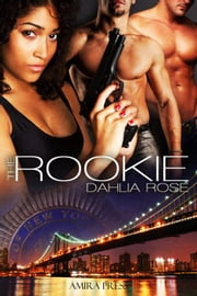 The Rookie ebook by Dahlia Rose