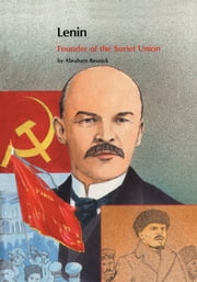 Lenin - Founder of the Soviet Union ebook by Abraham Resnick
