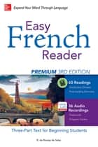 Easy French Reader Premium, Third Edition - A Three-Part Text for Beginning Students + 120 Minutes of Streaming Audio ebook by R. de Roussy de Sales