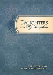 Daughters in My Kingdom ebook by The Church of Jesus Christ of Latter-day Saints