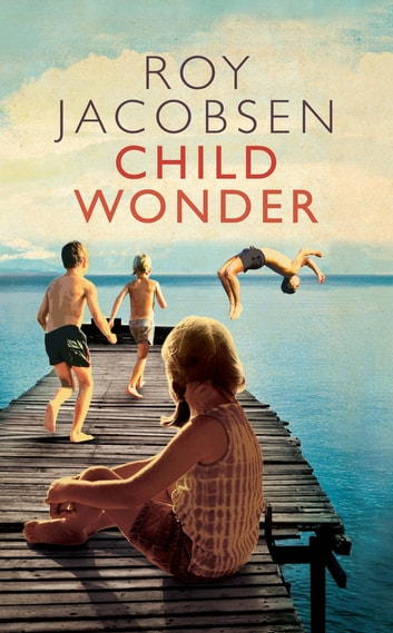 Child Wonder ebook by Roy Jacobsen
