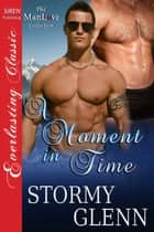 A Moment in Time ebook by Stormy Glenn