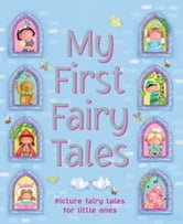 My First Fairy Stories - Eight Exciting Picture Stories for Little Ones ebook by Nicola Baxter