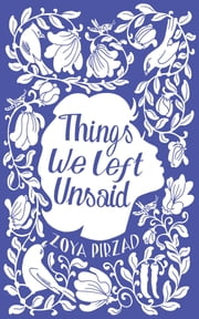 Things We Left Unsaid ebook by Zoya Pirzad, Franklin Dean Lewis